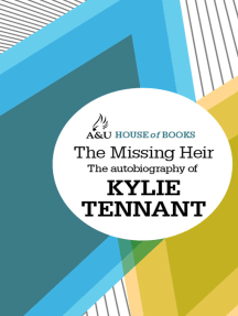 The Missing Heir: The autobiography of Kylie Tennant