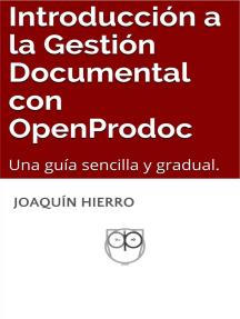Introducción a la Gestión Documental con OpenProdoc. Una guía sencilla y gradual.
