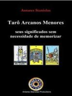 Tarô Arcanos Menores,seus significados sem necessidade de memorizar
