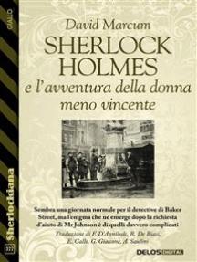 Sherlock Holmes e l'avventura della donna meno vincente