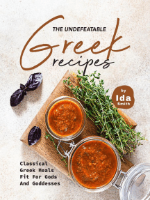 The Undefeatable Greek Recipes: Classical Greek Meals Fit for Gods And Goddesses