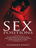 Sex Positions: The Final Guide for Sex Life Mastery. Kama Sutra, Tantric Sex. Sex Toys Advice and Buying Guide for Couples