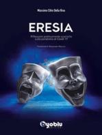 Eresia: Riflessioni politicamente scorrette sulla pandemia di Covid-19