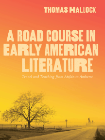 A Road Course in Early American Literature: Travel and Teaching from Atzlán to Amherst