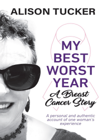 My Best Worst Year: A Breast Cancer Story