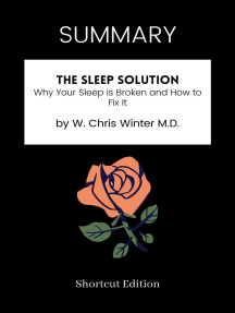 SUMMARY: The Sleep Solution: Why Your Sleep Is Broken And How To Fix It By W. Chris Winter M.D