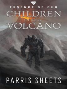 Children of the Volcano: Essence of Ohr, #2