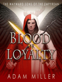 Blood or Loyalty: The Wayward Sons of the Empyrean, #1
