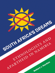 South Africa's Dreams: Ethnologists and Apartheid in Namibia