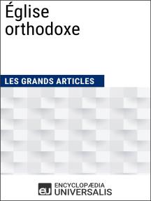 Église orthodoxe: Les Grands Articles d'Universalis