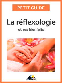 La réflexologie et ses bienfaits: Une médecine alternative pour avoir une bonne hygiène de vie