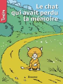 Le chat qui avait perdu la mémoire: Une histoire pour la jeunesse