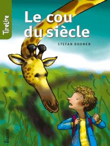 Le cou du siècle: une histoires pour les enfants de 8 à 10 ans