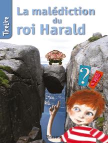 La malédiction du roi Harald: une histoire pour les enfants de 8 à 10 ans