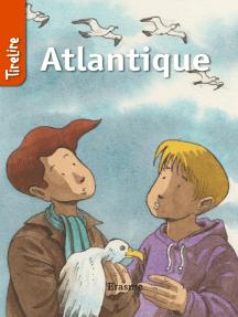 Atlantique: une histoire pour les enfants de 8 à 10 ans