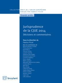 Jurisprudence de la CJUE 2014: Décisions et commentaires