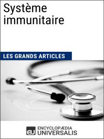 Système immunitaire: Les Grands Articles d'Universalis