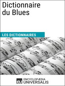 Dictionnaire du Blues: Les Dictionnaires d'Universalis