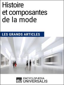 Histoire et composantes de la mode: Les Grands Articles d'Universalis