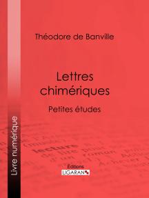 Lettres chimériques: Petites études