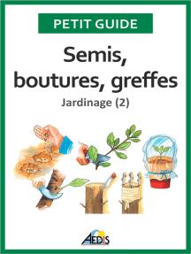 Semis, boutures, greffes: Jardinage (2)