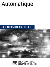 Automatique: Les Grands Articles d'Universalis