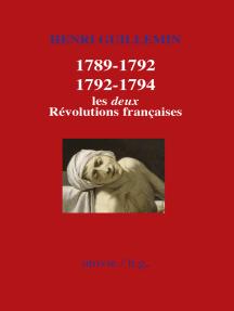 1789-1792/1792-1794 : Les deux Révolutions françaises: Histoire de France
