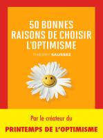 50 bonnes raisons de choisir l'optimisme: Positivez, le bonheur est contagieux !