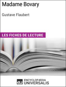 Madame Bovary de Gustave Flaubert: Les Fiches de lecture d'Universalis