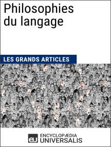 Philosophies du langage: Les Grands Articles d'Universalis