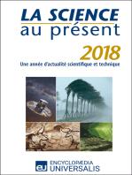 La Science au présent 2018: Une année d'actualité scientifique et technique