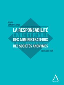 La responsabilité civile et pénale des administrateurs et membres du Comité de direction des sociétés anonymes: Introduction