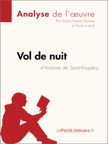 Vol de nuit d'Antoine de Saint-Exupéry (Analyse de l'oeuvre): Comprendre la littérature avec lePetitLittéraire.fr