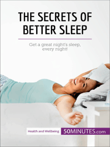 The Secrets of Better Sleep: Get a great night's sleep, every night!