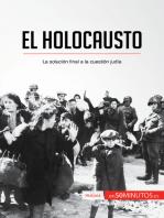 El Holocausto: La solución final a la cuestión judía