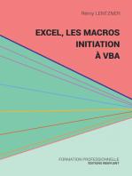 Excel, les macros, initiation à VBA: Une initiation au monde de la programmation