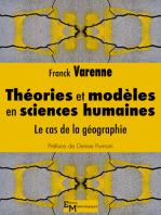 Théories et modèles en sciences humaines: Le cas de la géographie