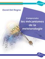 Comprendre les mécanismes de la météorologie: Essai scientifique