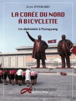 La Corée du Nord à bicyclette: Un diplomate à Pyongyang