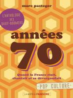 Années 70: Quand la France riait, chantait et se dévergondait