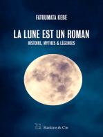 La lune est un roman: Récit
