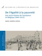 De l'égalité à la pauvreté: Une socio-histoire de l'assistance en Belgique (1895-2015)