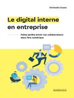 Le digital interne en entreprise: Faites (enfin) entrer vos collaborateurs dans l'ère numérique