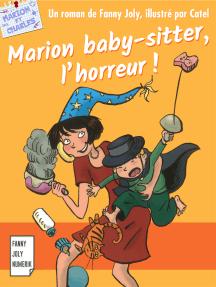 Marion baby-sitter, l'horreur: Roman jeunesse pour les 9/15 ans