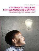 L'examen clinique de l'intelligence de l'enfant: Fondements et pratique du Wisc-V