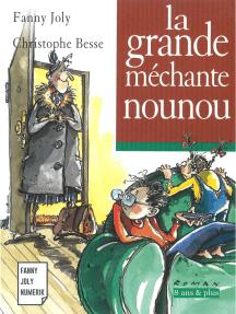 La grande méchante nounou: Un livre illustré à découvrir dès 8 ans