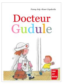 Docteur Gudule: Un livre illustré pour les enfants de 3 à 8 ans