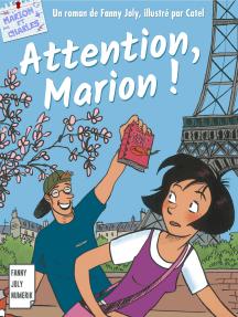 Attention, Marion !: Les aventures de Marion et de son frère Charles