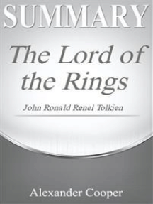 Summary of The Lord of the Rings: by John Ronald Reuel Tolkien - A Comprehensive Summary