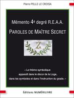 Mémento 4er degré R.E.A.A.: Paroles de Maître Secret